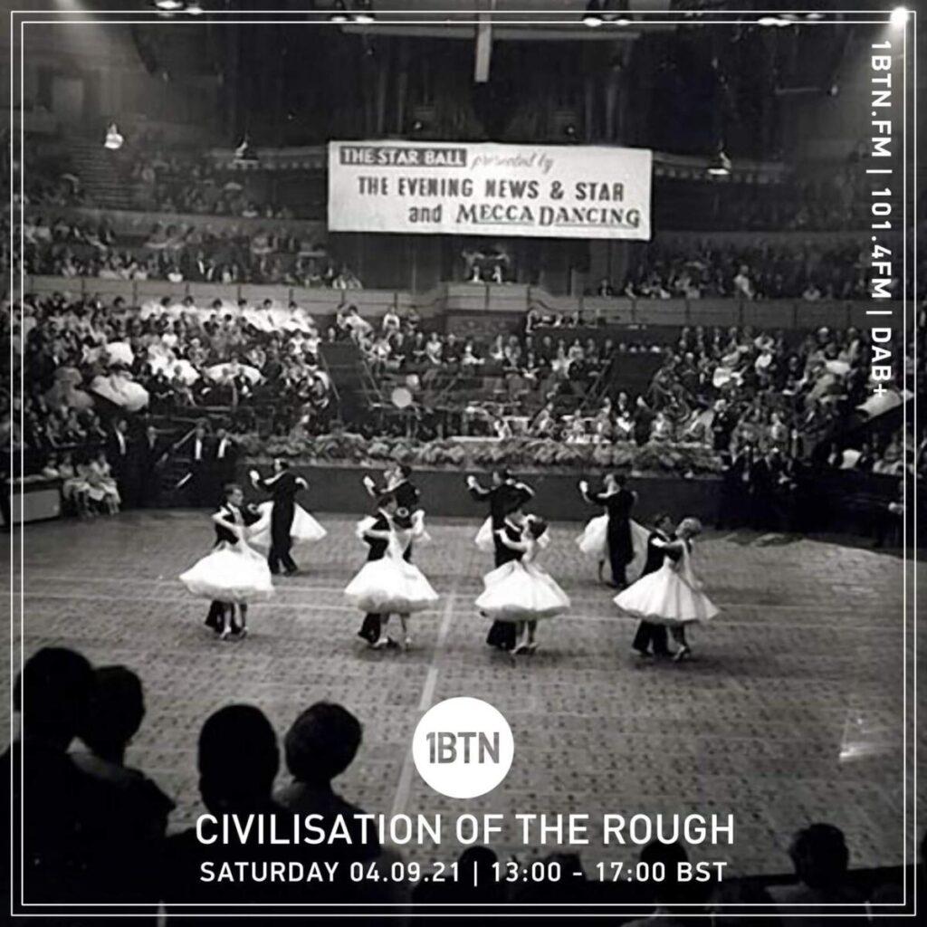 Civilisation Of the Rough Radio Show: Radio COR on 1BTN - 04/09/21