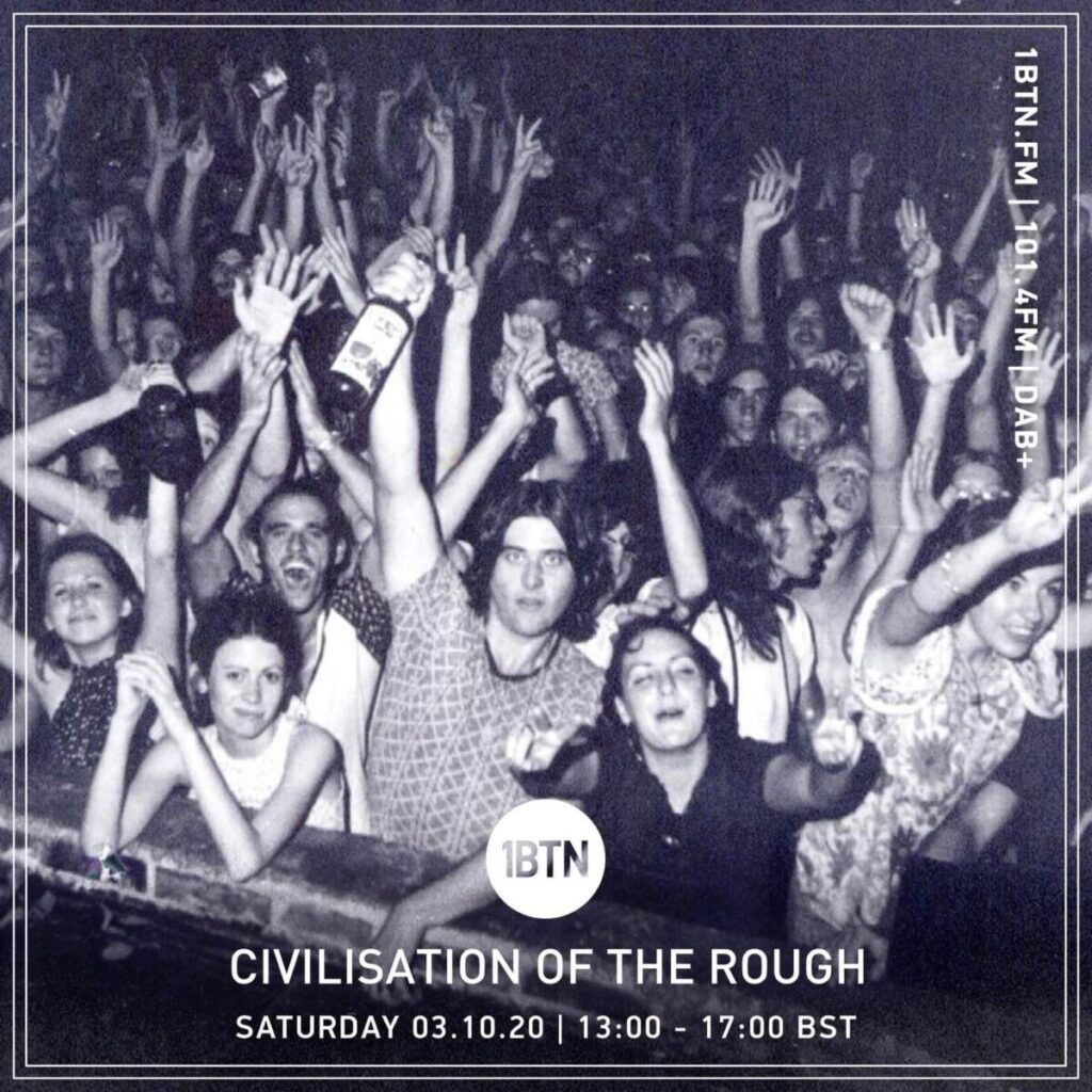 Civilisation Of the Rough Radio Show: Radio COR on 1BTN - 03/10/21