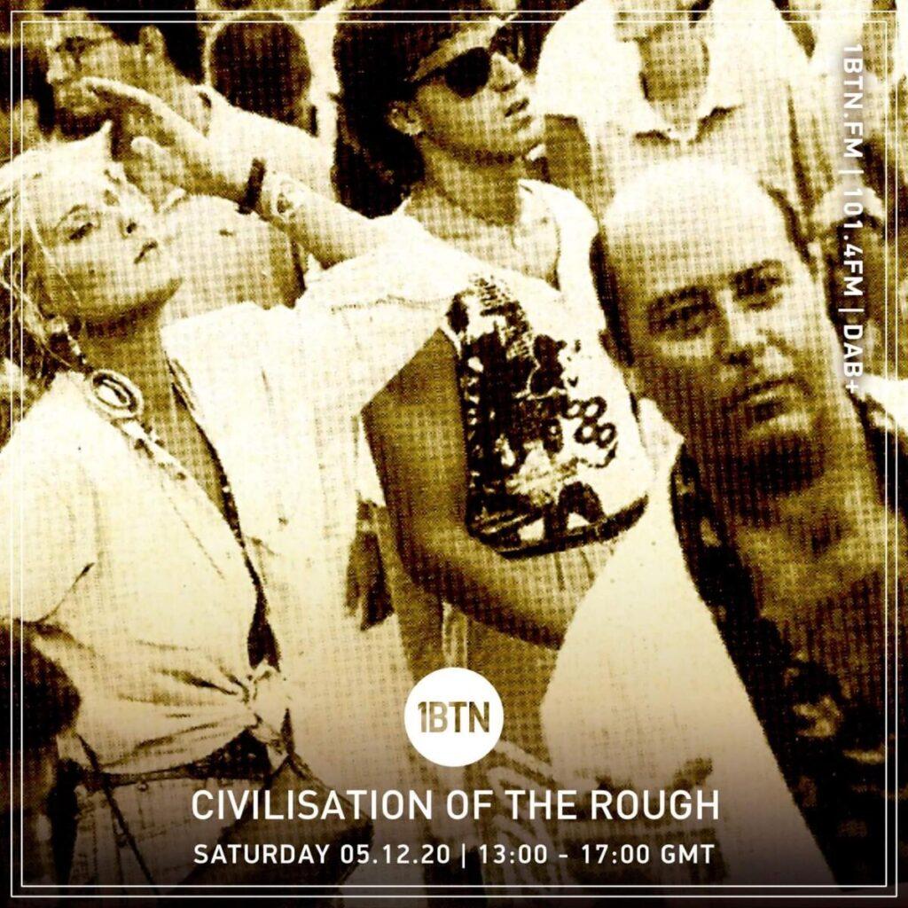 Civilisation Of the Rough Radio Show: Radio COR on 1BTN - 05/12/21