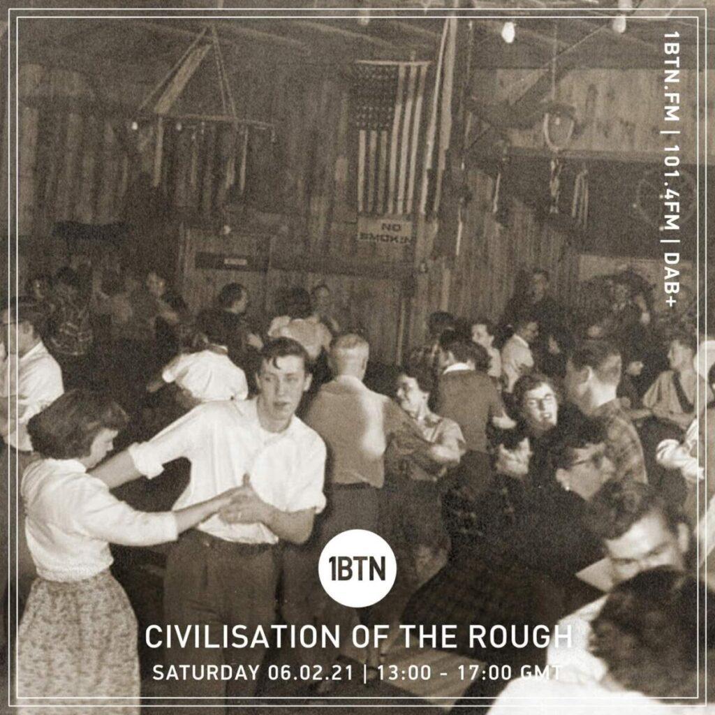 Civilisation Of the Rough Radio Show: Radio COR on 1BTN - 06/02/21
