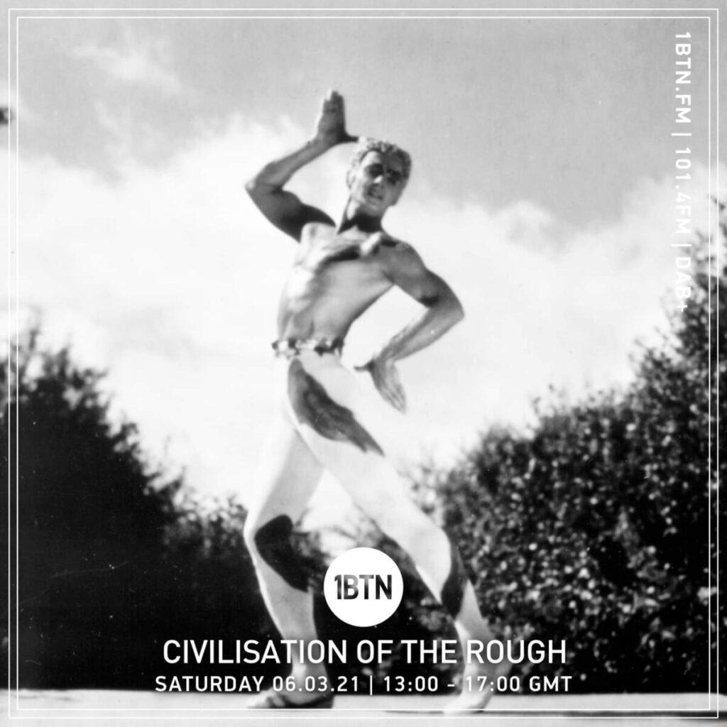 Civilisation Of the Rough Radio Show: Radio COR on 1BTN - 06/03/21