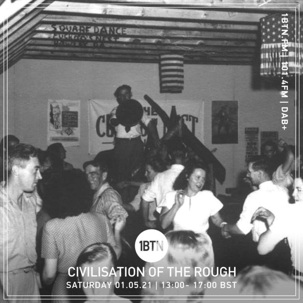 Civilisation Of the Rough Radio Show: Radio COR on 1BTN - 01/05/21